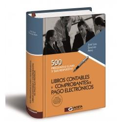 Libros contables y comprobantes de pago electrónicos. 500 preguntas claves y sus respuestas