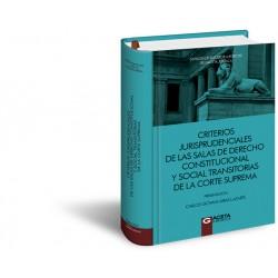 CRITERIOS JURISPRUDENCIALES DE LAS SALAS DE DERECHO CONSTITUCIONAL Y SOCIAL TRANSITORIAS DE LA CORTE SUPREMA