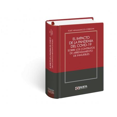 EL IMPACTO DE LA PANDEMIA DEL COVID-19 SOBRE LOS CONTRATOS DE ARRENDAMIENTO DE INMUEBLES
